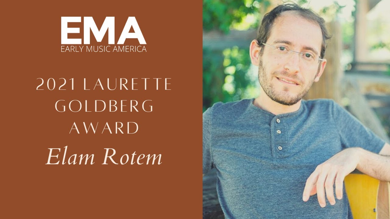 Elam Rotem receives the Laurette Goldberg Award from Early Music America!