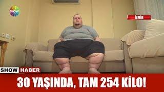 30 yaşında, tam 254 kilo!