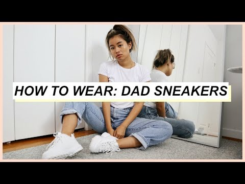 HOW TO STYLE DAD SNEAKERS  Fall Outfits 2018