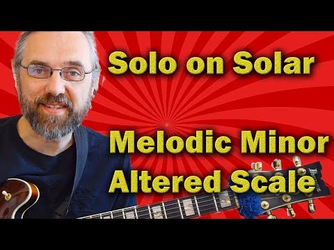 Melodic Minor, Altered Scale and Tritone subs - Jazz Guitar Solo on Solar
