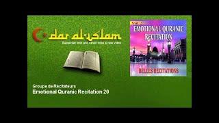 Groupe de Récitateurs - Emotional Quranic Recitation 20 - Dar al Islam
