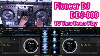 Pioneer DDJ-800DJ-Yasu Demo Play