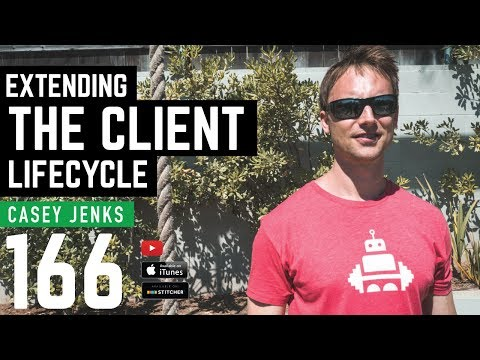 Extending the Client Lifecycle with Casey Jenks - 166