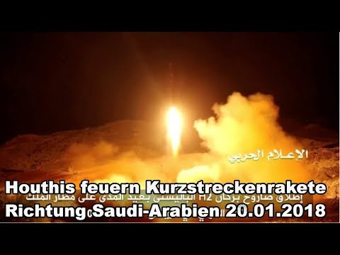 Houthis feuern Kurzstreckenrakete Richtung Saudi-Arabien 20.01.2018