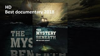 The Mystery Beneath HD ( Best Documentaries 2018)