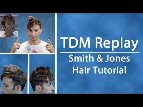 TDM Replay | Smith & Jones Tennant Hair Tutorial | Tenth Doctor Hairstyle