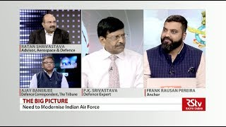 The Big Picture - Need To Modernise Indian Air Force