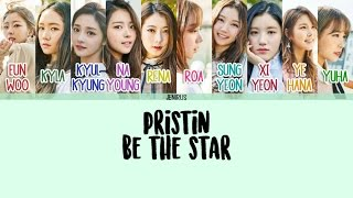 Pristin - be the star [eng/rom/han] color coded lyrics