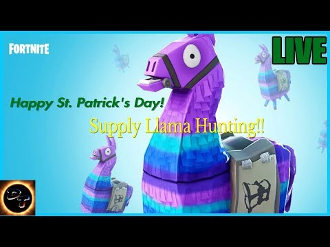 Top Fortnite Console Player.  Luck of the Irish special.  Hunting Supply Llamas!  Come hangout.