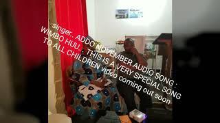 Wimbo huu by Addo November Mwasongwe a song for Children