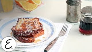 Portuguese Sweet Bread French Toast - Emeril Lagasse