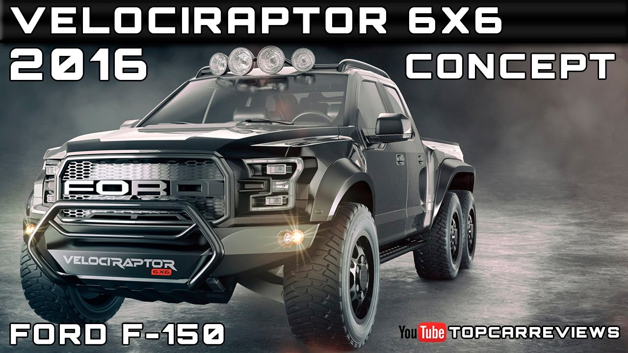 2016 Ford Raptor Specs >> 2016 VelociRaptor 6X6 Concept Review Rendered Price Specs Release Date - YouTube