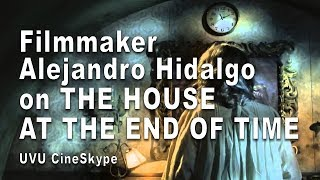 "Gambar cover Filmmaker Alejandro Hidalgo on making ""The House at the end of Time"" - UVU CineSkype"
