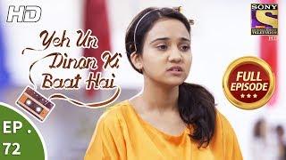 Yeh Un Dinon Ki Baat Hai -  Ep 72 - Full Episode - 13th December, 2017
