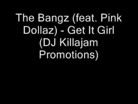 The Bangz (feat. Pink Dollaz) - Get It Girl