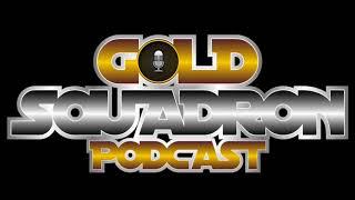 Ep. 52 Pandemonium in Michigan - Gold Squadron Podcast
