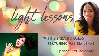 Episode Six: Vulnerability (Featuring Valisia LeKae)