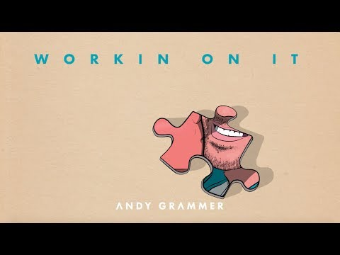 "Andy Grammer - ""Workin On It"" (Official Audio)"