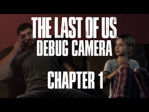 The Last Of Us: Debug Camera [Chapter 1]
