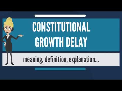 What is CONSTITUTIONAL GROWTH DELAY? What does CONSTITUTIONAL GROWTH DELAY mean?