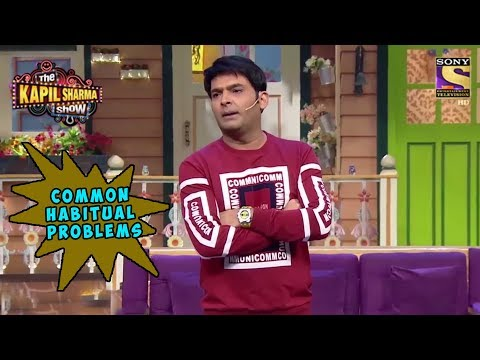 Kapil Highlights Some Habitual Problems - The Kapil Sharma Show