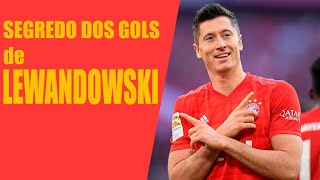 SEGREDO DOS GOLS DE LEWANDOWSKI