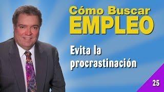 Cómo Buscar Empleo 25 - Evita La Procrastinación