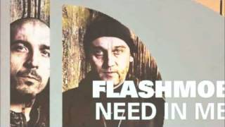 Flashmob - Need In Me (Full & HD) [Release Date: 07/05/2012]