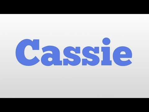 Cassie meaning and pronunciation