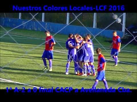 Fútbol 2016 LCF 1ª A Gol de 2 a 0 final CACP a Avellaneda Cba