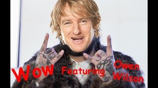 "Post Malone Wow but everytime he says ""Wow"" it's Owen Wilson"