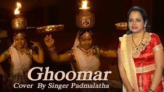 Ghoomar Cover Song by Singer Padmalatha | Padmaavat | Deepika Padukone