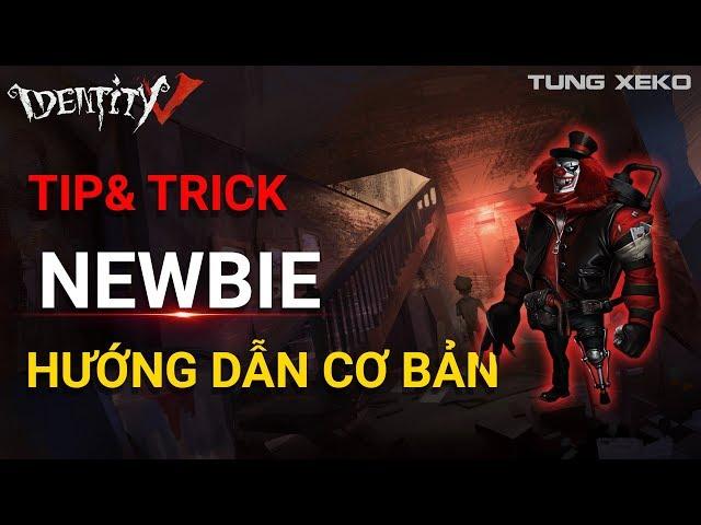 [IDENTITY V] HƯỚNG DẪN CƠ BẢN CHO NEWBIE - TIPS AND TRICKS FOR NEWBIE - TUNG XEKO HD