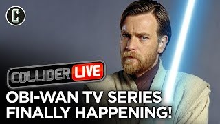 Obi-Wan TV Show Officially Happening? - Collider Live #199