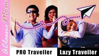 Pro Traveler Vs Lazy Traveler | Travel Expectation Vs Reality