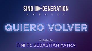 TINI Ft. Sebastián Yatra - Quiero volver - Sing Generation Karaoke
