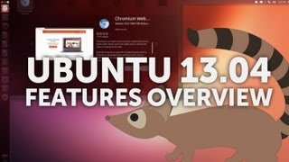 Ubuntu 13.04 Features Overview
