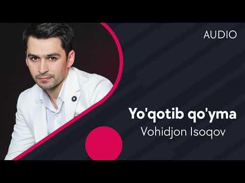 Vohidjon Isoqov - Yo'qotib Qo'yma