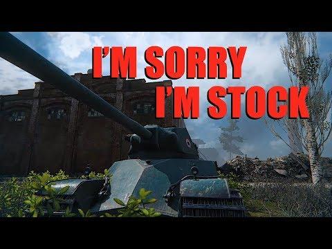 WOT - I'm Sorry I'm Stock | World of Tanks