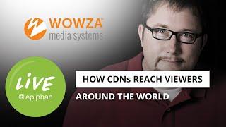 How do CDNs reach viewers around the world?