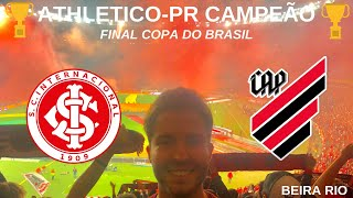 ATHLETICO-PR CAMPEÃO - FINAL COPA DO BRASIL INTER X ATHLETICO/ O Vídeo do Título no Beira Rio
