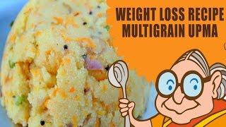 LOSE WEIGHT NATURALLY - WEIGHT LOSS RECIPES - MULTI GRAIN UPMA WITH RAGI - VEGETARIAN DIET PLAN