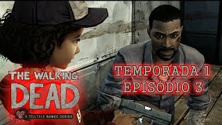 The Walking Dead : The Game - Temporada 1 - Episódio 3 [Telltale Games - Legendado em PT-BR]