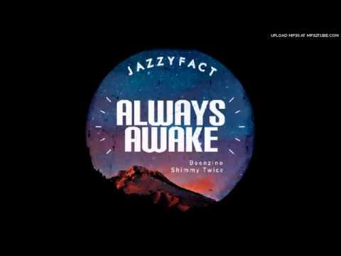 Jazzyfact (+) Always Awake - Jazzyfact