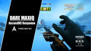 Dare Maxiq - Final Ascend RC Response #RCA (WON)