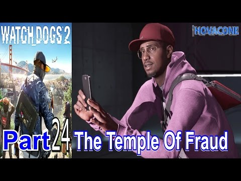 The Temple Of Fraud | Watch Dogs 2 | Part 24 | Gameplay Walkthrough Live Commentary