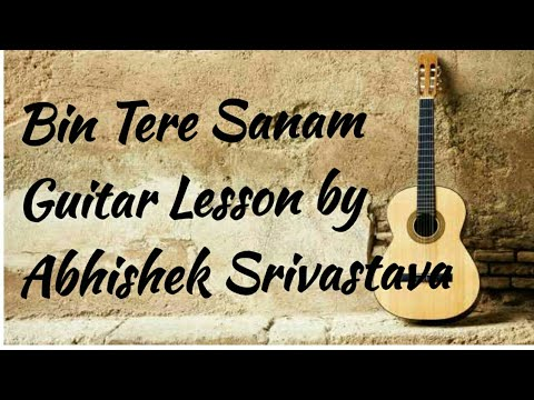 Easy guitar lesson on bin tere sanam by abhishek srivastava on acoustic junoon.