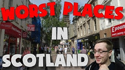 The 10 WORST Places in SCOTLAND!!! (Part 1)