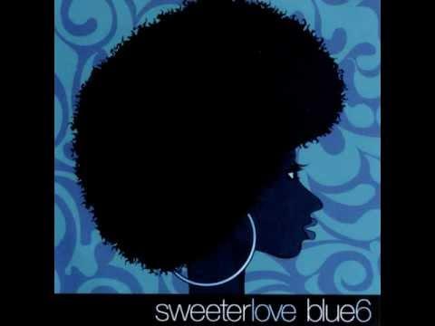Blue Six - Sweeter Love (Sax Mix)