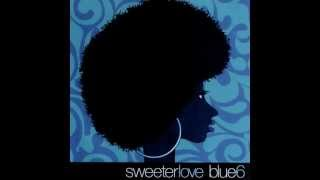 Blue Six - Sweeter Love (Sax Mix)